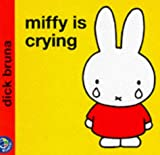 Miffy is Crying (Miffy's Library)
