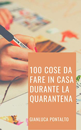100 COSE DA FARE IN CASA DURANTE LA QUARANTENA