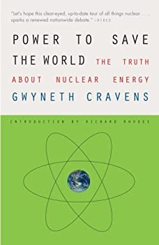 Power to Save the World  The Truth About Nuclear Energy
