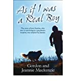 As If I Was a Real Boy: The Story of How Gordon, Who Was 10 and Living in a Psychiatric Hospital, Was Adopted by Jeannie (Paperback) - Common