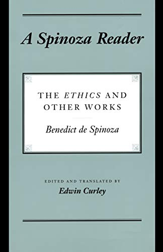 A Spinoza Reader: The Ethics and Other Works (English Edition)
