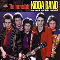 Too Much Too Little by Incredible Kidda Band