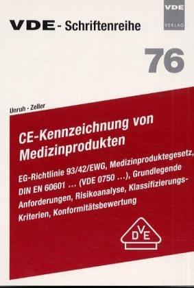 CE-Kennzeichnung von Medizinprodukten: EG-Richtlinie 93/42/EWG, Medizinproduktegesetz, DIN EN 60601... (VDE 0750...), Grundlegende Anforderungen, ... Konformitätsbewertung