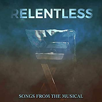 Relentless (Songs From The Musical)