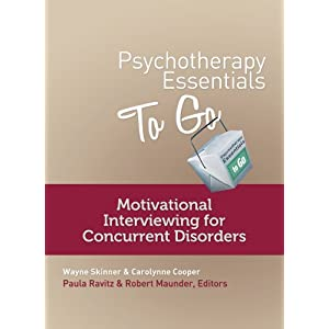 Psychotherapy Essentials to Go: Motivational Interviewing for Concurrent Disorders (Go-To Guides for Mental Health) Kindle Edition