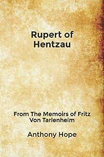 Rupert of Hentzau: From The Memoirs of Fritz Von Tarlenheim