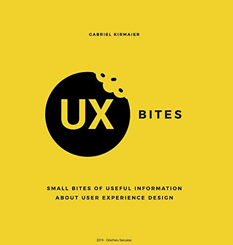 UX Bites - Small bites of information about User Experience Design: A visual presentation of the most important definitions, methods and techniques in ... an easy to follow and immersive experience.