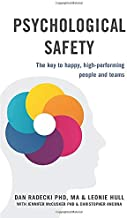 Psychological Safety: The key to happy, high-performing people and teams