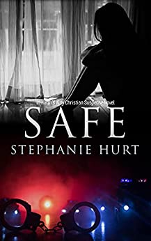 Safe (In Harm's Way Book 1) by [Stephanie Hurt]