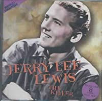 Jerry Lee Lewis: the Killer