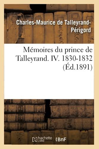 Mémoires du prince de Talleyrand Volume 4 (Histoire)