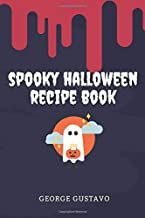 Spooky Halloween Recipe Book: Cook book for family traditional meals, wine, beer step by step preparing methods