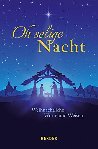 Oh selige Nacht: Weihnachtliche Worte und Weisen