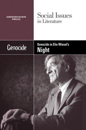 Genocide in Elie Wiesel's Night (Social Issues in Literature)