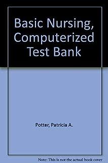 Basic Nursing, Computerized Test Bank