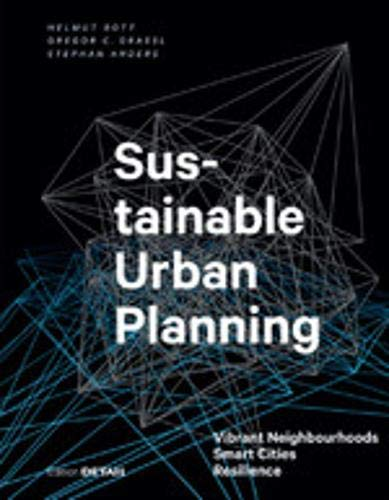 Sustainable Urban Planning: Vibrant Neighbourhoods – Smart Cities – Resilience (DETAIL Special)