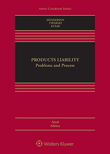Compare Textbook Prices for Products Liability: Problems and Process Aspen Casebook 9 Edition ISBN 9781543806816 by James A. Henderson Jr.,Aaron D. Twerski,Douglas A. Kysar