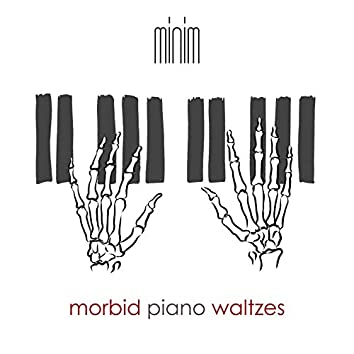 Morbid Piano Waltzes