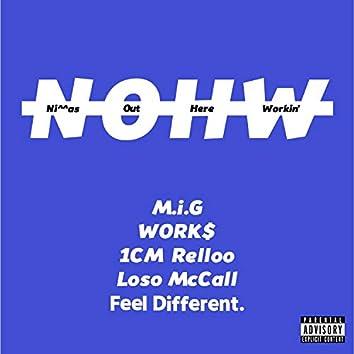 N.O.H.W. (Niggas Out Here Workin')