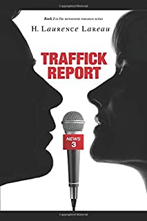 Traffick Report (Newsroom Romance Series)