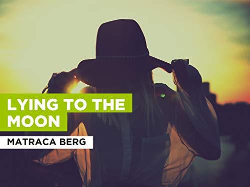 Lying To The Moon al estilo de Matraca Berg