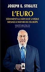 L'Euro - Comment la monnaie unique menace l'avenir de l'Europe de Joseph E. Stiglitz