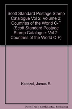 Scott Standard Postage Stamp Catalogue Vol 2: Volume 2: Countries of the World C-F 0894873520 Book Cover