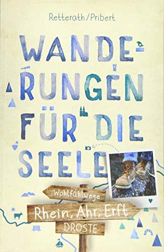 Rhein, Ahr, Erft. Wanderungen für die Seele: Wohlfühlwege (Wandern für die Seele)
