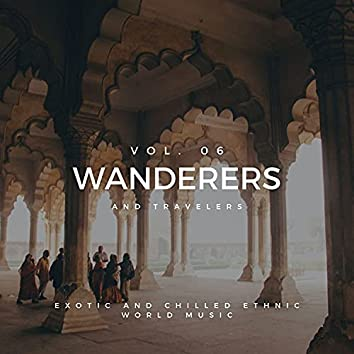 Wanderers And Travelers - Exotic And Chilled Ethnic World Music, Vol. 06