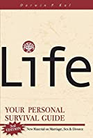 Life: Your Personal Survival Guide