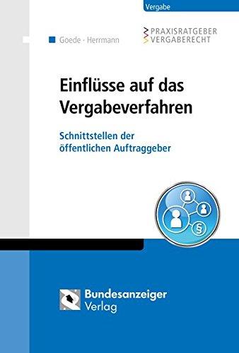 E-Vergabe: Grundbegriffe - Schnittstellen - Fehlerquellen (Praxisratgeber Vergaberecht)