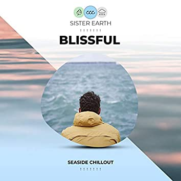 ! ! ! ! ! ! ! Blissful Seaside Chillout ! ! ! ! ! ! !