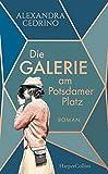 'Die Galerie am Potsdamer Platz: Roman (...' von 'Cedrino, Alexandra'