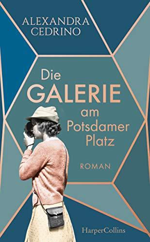 Buchseite und Rezensionen zu 'Die Galerie am Potsdamer Platz: Roman (Die Galeristinnen-Trilogie)' von Cedrino, Alexandra