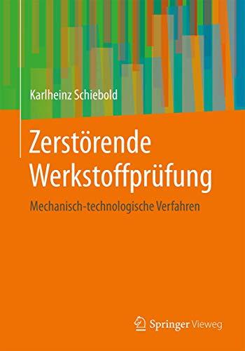 Zerstörende Werkstoffprüfung: Mechanisch-technologische Verfahren