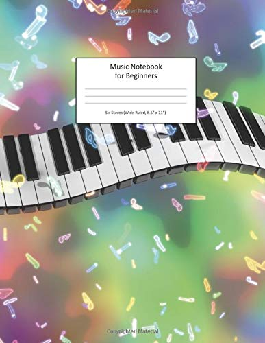 "Music Notebook for Beginners Six Staves Wide Ruled 8.5"" x 11"": Keyboard Wave"