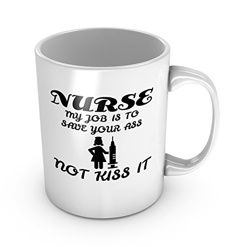 Nurse Definition My Job is to Save Your Ass Not Kiss It Ceramic Coffee Mug Funny Gag Gift for Friend Birthday Present Nurses Week Gift Graduation Gift Retirement Gift Christmas Gift Tea Cup 11 oz