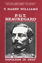 P. G. T. Beauregard: Napoleon in Gray (Southern Biography Series)