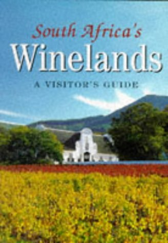 South Africa's Winelands: A Visitor's Guide