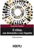 Photo Gallery il vino: 100 domande e 100 risposte
