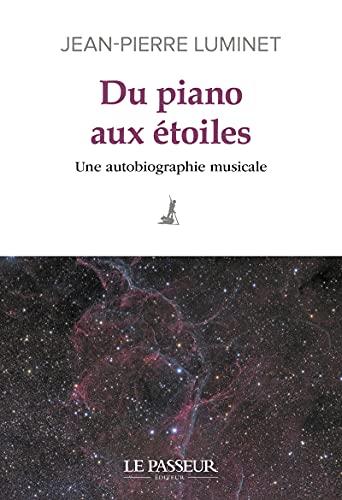 Du piano aux étoiles - Une autobiographie musicale