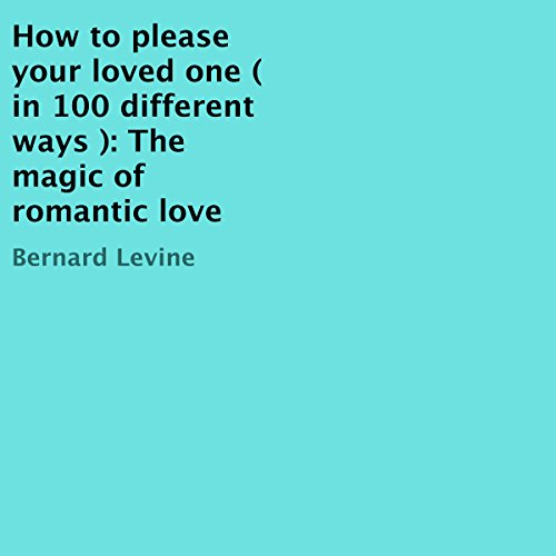 How to Please Your Loved One in 100 Different Ways audiobook cover art