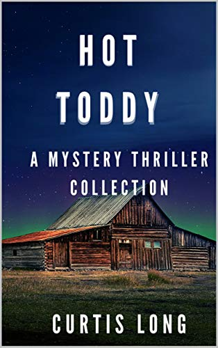 Hot Toddy - a mystery thriller collection: Fish Williams PI