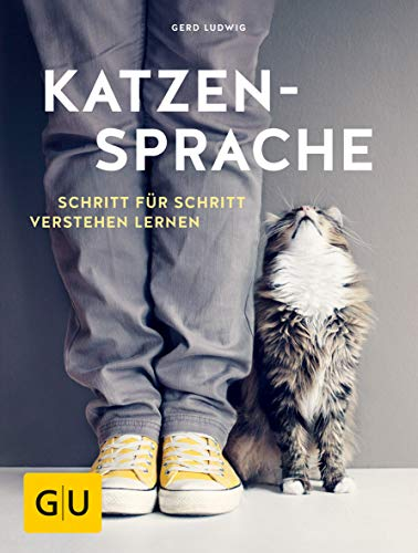 Katzensprache: Schritt für Schritt verstehen lernen (GU Tier Spezial)