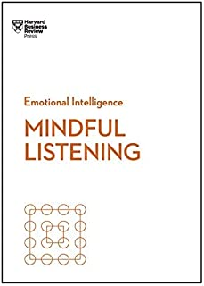 Mindful Listening (HBR Emotional Intelligence Series) by Harvard Business Review
