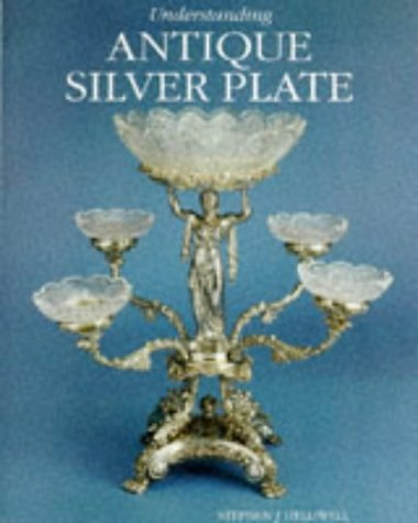Understanding Antique Silver Plate: Reference and Price Guide