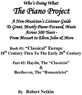 The Piano Project: Book #1 Part #2: Haydn & Beethoven: A Non-Musician's Listener Guide