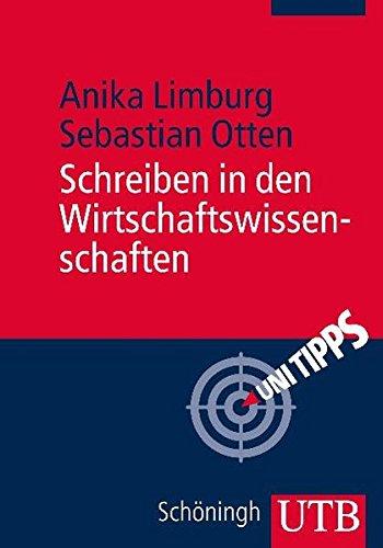 Schreiben in den Wirtschaftswissenschaften (Uni Tipps, Band 3540)