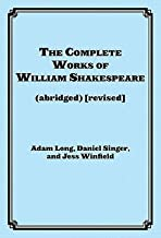 Adam Long: The Complete Works of William Shakespeare (Abridged) [Revised] : Actor's Edition (Paperback - Revised Ed.); 201...