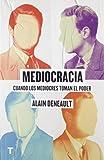 Mediocracia: Cuando los mediocres llegan al poder (El cuarto de las maravillas)